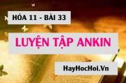 Ankin: Bài tập luyện tập về Ankin, so sánh phân biệt ankin anken ankan - Hóa 11 bài 33
